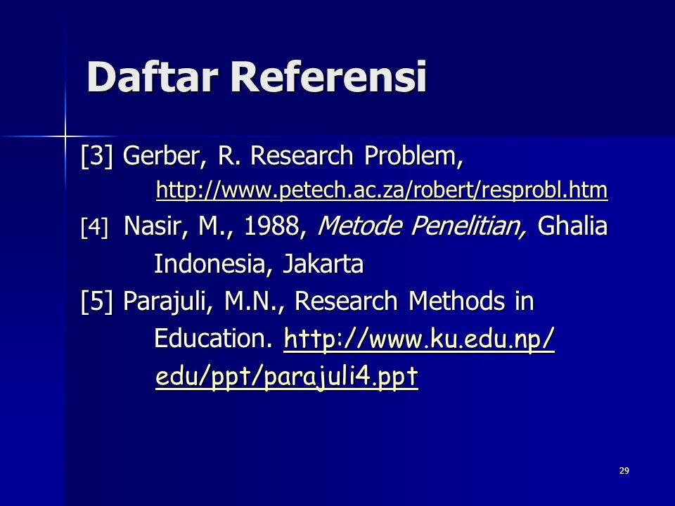 Daftar Referensi [3] Gerber, R. Research Problem, Indonesia, Jakarta